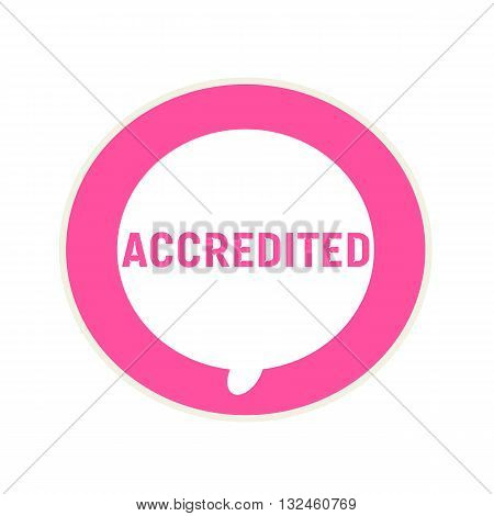 Accredited pink wording on Circular white speech bubble