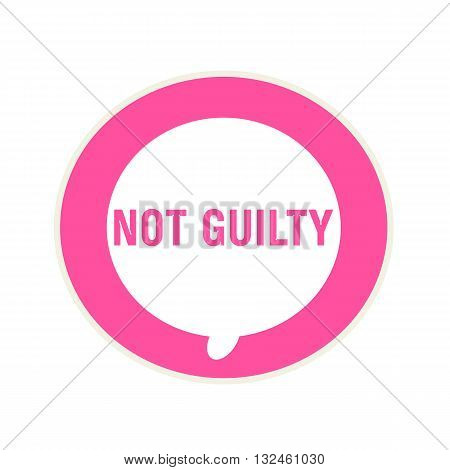 Not guilty pink wording on Circular white speech bubble