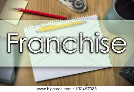 Franchise -  Business Concept With Text