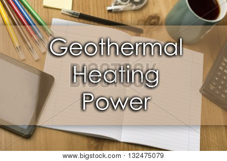 Geothermal Heating Power - Business Concept With Text