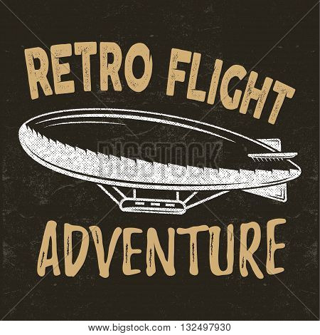 Vector vintage fly print design. Retro flight concept. Airship tee. Dirigible Travel label, logotype with lettering elements. Typography emblem. Adventure background, stamp for web design or print.