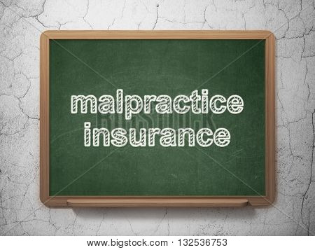 Insurance concept: text Malpractice Insurance on Green chalkboard on grunge wall background, 3D rendering