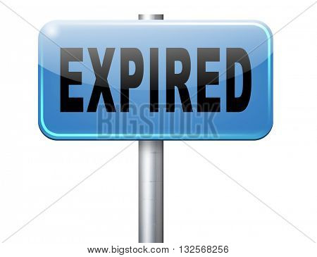 expired sign expiration over date for expired product or food