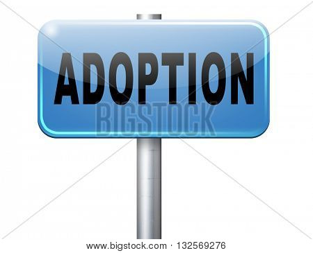 Child adoption becoming a legal guardian and getting guardianship and adopt young baby, road sign billboard.