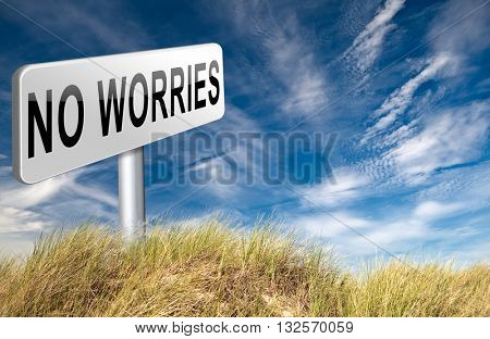 stop worrying no worries keep calm and dont panick, panicking wont help just think positive and overcome problems 3D illustration poster