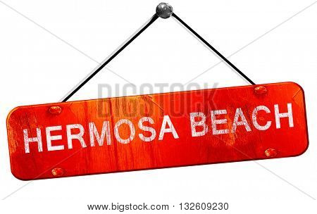hermosa beach, 3D rendering, a red hanging sign