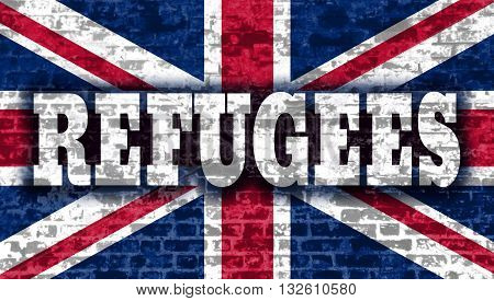 Image relative to migration to european union. Refugees text on old brick wall textured backdrop. Britain flag