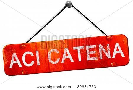 Aci Catena, 3D rendering, a red hanging sign