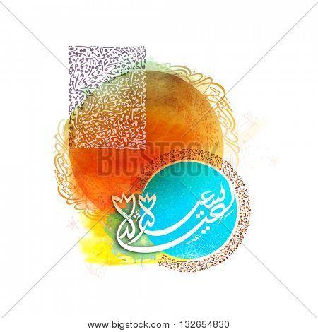 Arabic Islamic Calligraphy text Eid-E-Saeed (Happy Eid) on colourful creative Islamic Typographical Background for Muslim Community Festival Celebration.