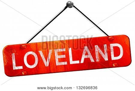loveland, 3D rendering, a red hanging sign