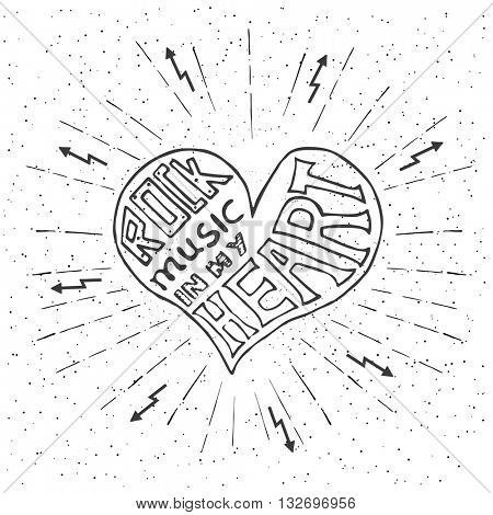 Rock music in my heart. Hand drawn lettering design with heart. Typography concept for t-shirt design or web site. Vector illustration.