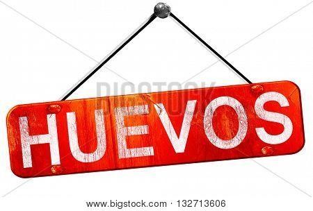 Huevos, 3D rendering, a red hanging sign