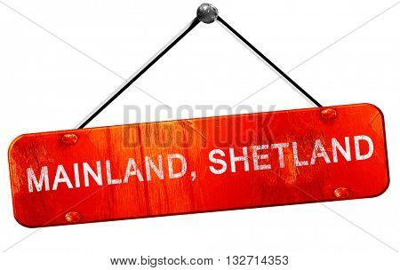 Mainland, shetland, 3D rendering, a red hanging sign