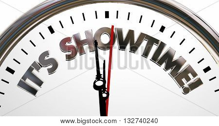 Its Showtime Clock Start Begin Program Words 3d Illustration