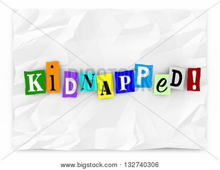 Kidnapped Word Ransom Note Threat Cut Out Letters 3d Illustration.jpg