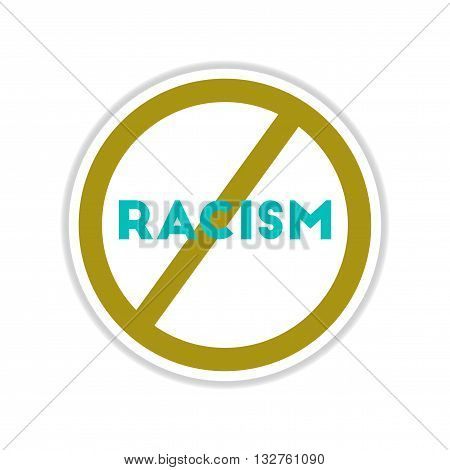 paper sticker on white  background no racism