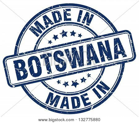 made in Botswana blue round vintage stamp.Botswana stamp.Botswana seal.Botswana tag.Botswana.Botswana sign.Botswana.Botswana label.stamp.made.in.made in.