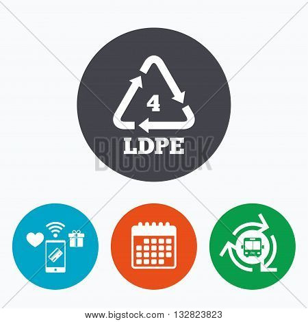 Ld-pe 4 icon. Low-density polyethylene sign. Recycling symbol. Mobile payments, calendar and wifi icons. Bus shuttle.