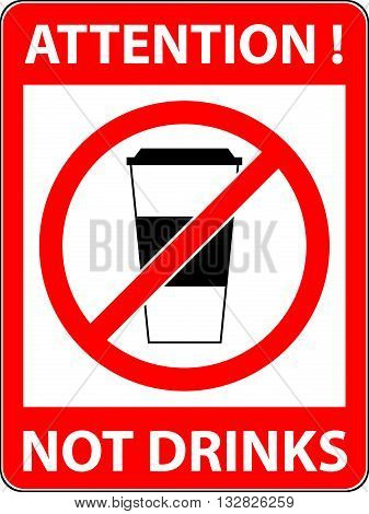 No drink prohibited symbol isolated on white. Sign indicating the prohibition or rule. Warning and forbidden. Flat design. Vector illustration. Easy to use and edit. EPS10.