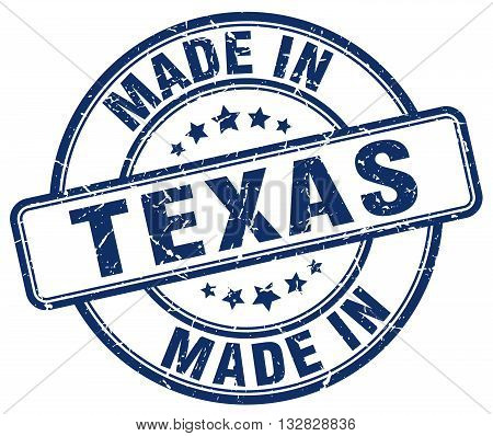 made in Texas blue round vintage stamp.Texas stamp.Texas seal.Texas tag.Texas.Texas sign.Texas.Texas label.stamp.made.in.made in.