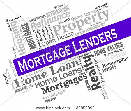 Mortgage Lenders Indicates Home Loan And Banking
