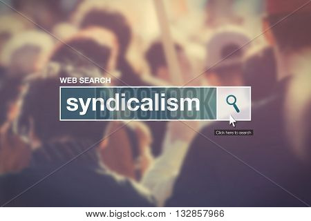 Web search bar glossary term - syndicalism definition in internet glossary.
