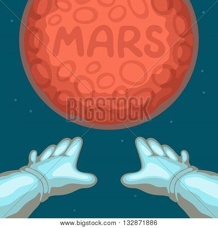 Red planet with craters and inscription MARS on surface and astronaut's hands dressed in spacesuit stretched towards the Mars planet. Mars exploration and space flights concept