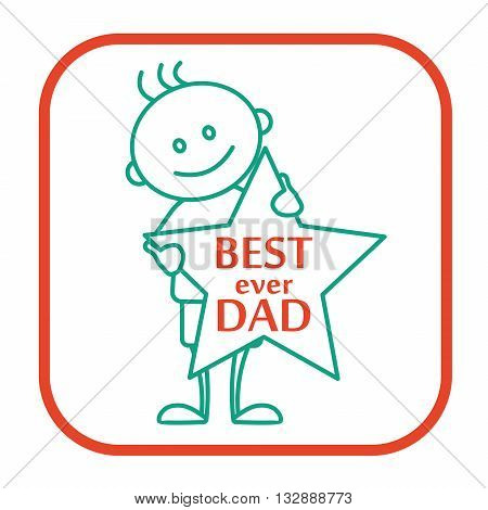 The line icon - Best ever dad for Fathers day, the boy is holding a star with the inscription for his father