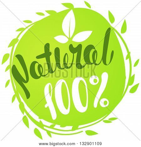 Logo 100% Natural with leaves natural product organic healthy food. Organic food badge in vector (cosmetic food). Lettering 100% Natural