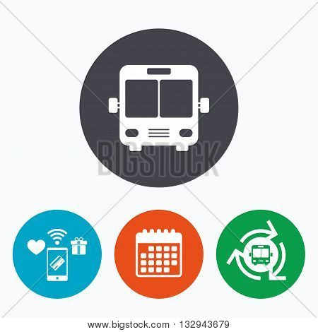 Bus sign icon. Public transport symbol. Mobile payments, calendar and wifi icons. Bus shuttle.
