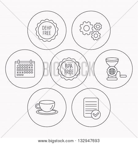 Coffee cup, meat grinder and BPA free icons. DEHP free linear sign. Check file, calendar and cogwheel icons. Vector