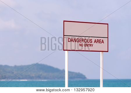 Warning sign, Dangerous area, do no enter,Dangerous territory - information of caution with a stop sign plate.