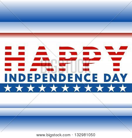 Happy independence day. Independence day of 4 july. Happy independence day card United States of America. Happy independence day vector illustration.