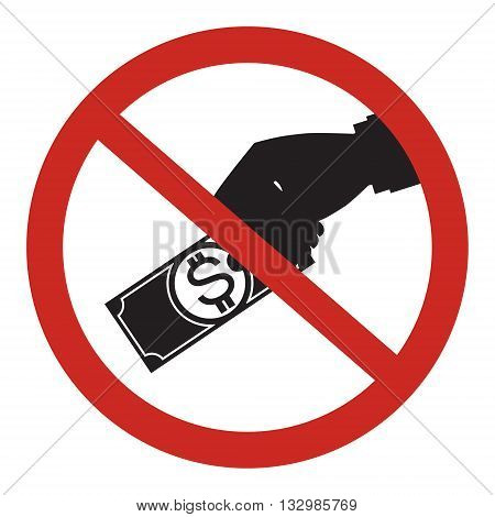 Restrict sign no businessman payment banknote money on white background. Prohibit sign corruption in business concept design.