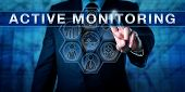 Managed service provider is touching ACTIVE MONITORING on a visual control display. Information technology metaphor and business concept for minimizing risk via remote monitoring and support. poster