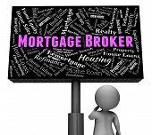 Mortgage Broker Representing Home Loan And Board 3d Rendering poster