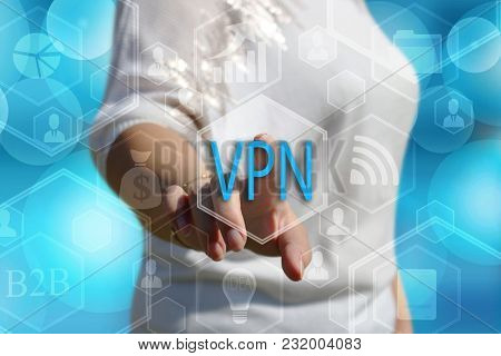 The Businessman Chooses  Button Vpn,  Virtual Private Network On The Touch Screen With A Futuristic