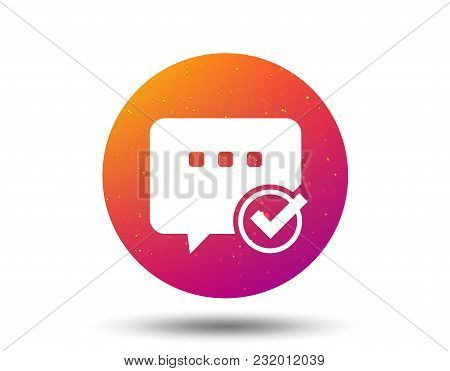 Chat With Tick Icon. Speech Bubble Symbol. Circle Button With Soft Color Gradient Background. Vector