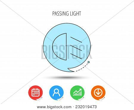 Passing Light Icon. Dipped Beam Sign. Calendar, User And Business Chart, Download Arrow Icons. Speec