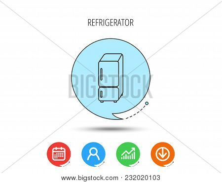 Refrigerator Icon. Fridge Sign. Calendar, User And Business Chart, Download Arrow Icons. Speech Bubb