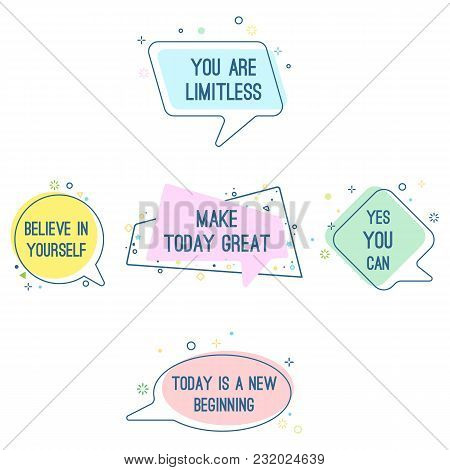 Set Of Motto Sayings Believe In Yourself, You Are Limitless, Make Today Great, Yes You Can, Today Is