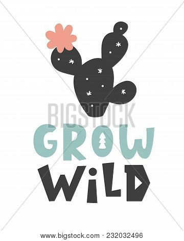 Nursery Print. Scandinavian Style. Kids Poster, Card, Interior Decor. Grow Wild Hand Drawn Phrase An