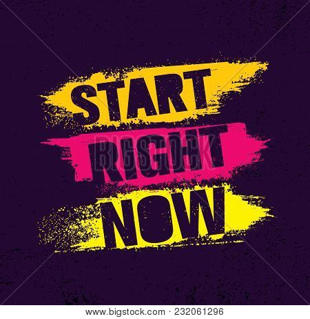 Start Right Now. Inspiring Creative Motivation Quote Poster Template With Brush Stroke. Vector Typog