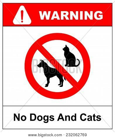 No Dogs And Cats Red Sign. No Pets Allowed Sign. Round Red No Pets Vector Isolated Illustration. War