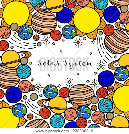Square Background With Hand Drawn Colored Planets, Stars Of The Solar System And Lettering. Detailed