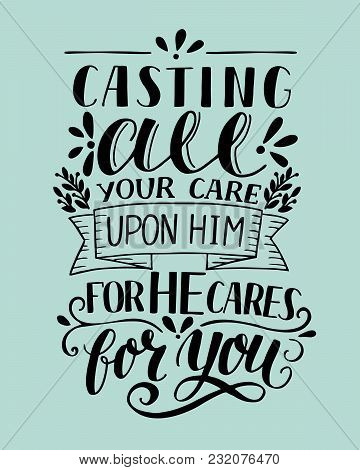 Bible Background With Hand Lettering Casting All Your Care Upon Him, For He Cares For You. Christian
