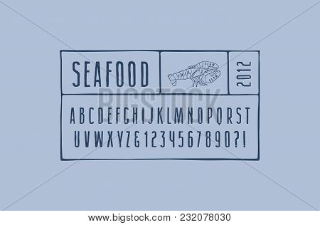 Narrow Sans Serif Font In The Style Of Hand-drawn Graphics. Lobster Cuts Diagram. Letters And Number
