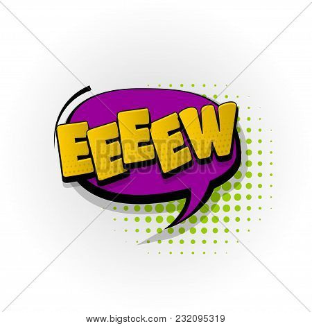 Eew Sound Hand Drawn Pictures Effects. Template Comics Speech Bubble Halftone Dot Background. Pop Ar