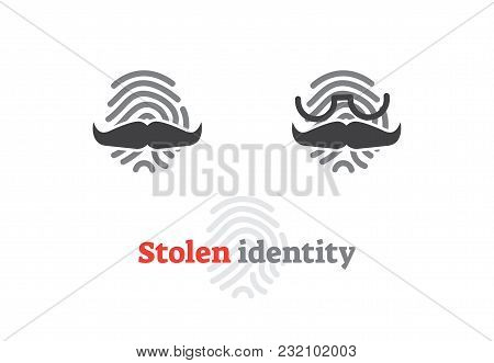 Stolen Identity Concept Icon. Vector Illustration With Fingerprint And Fake Mustache And Glasses. Di