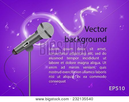 Vector Illustration Of A Concept Of Karaoke, Concert Or Festival. Microphone With Magic Waves